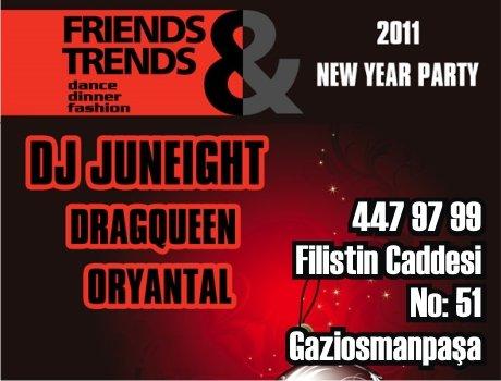 Friends & Trends 2011 Yılbaşı Programı